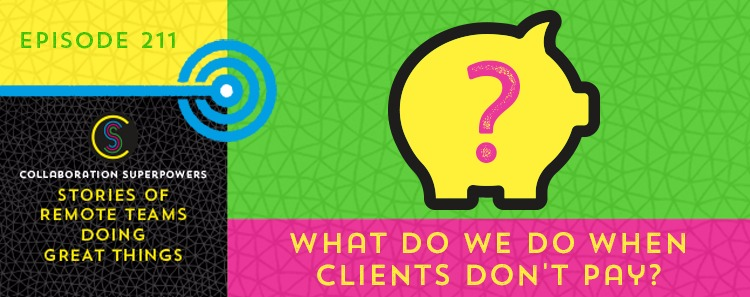 211 – What Do We Do When Clients Don't Pay?