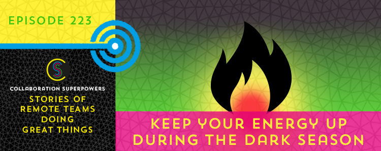 223 – Keep Your Energy Levels Up During The Dark Season