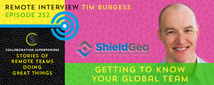 232 – Getting To Know Your Global Team