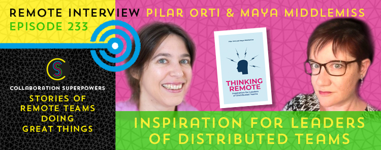 233 – Thinking Remote: Inspiration for Leaders of Distributed Teams