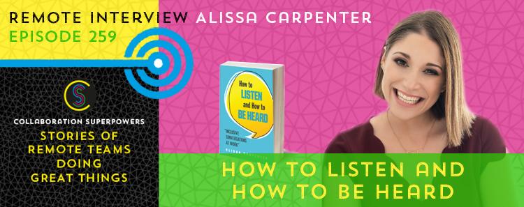259 – How To Listen And Be Heard With Alissa Carpenter