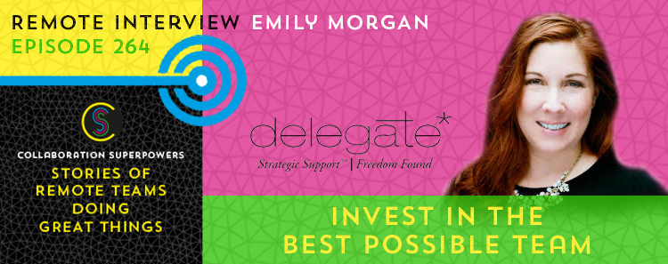 264 – Invest In The Best Possible Team With Emily Morgan