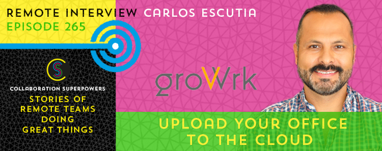 265 – Upload Your Office To The Cloud With Carlos Escutia